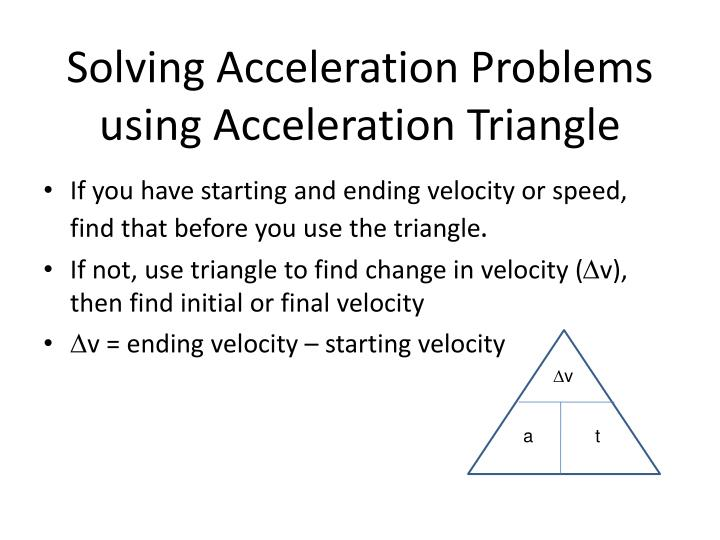 Solving Acceleration Problems using Acceleration Triangle