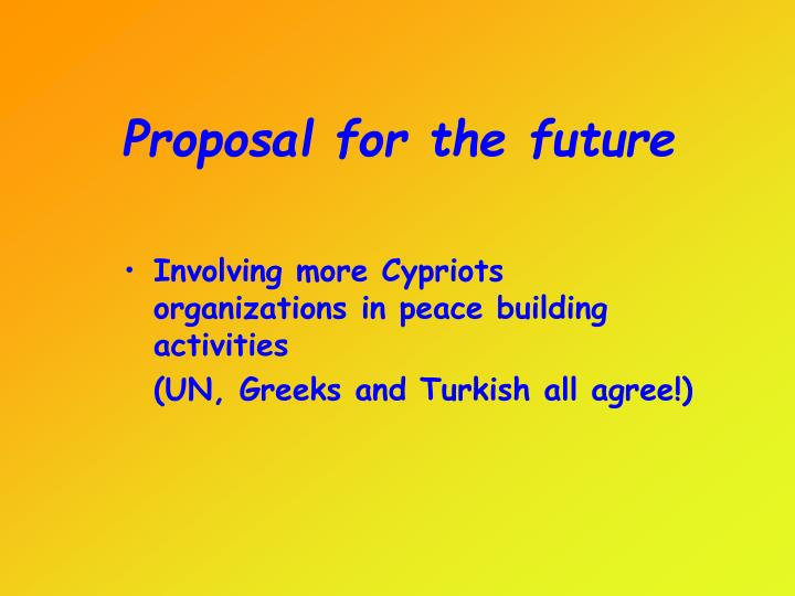 Proposal for the future