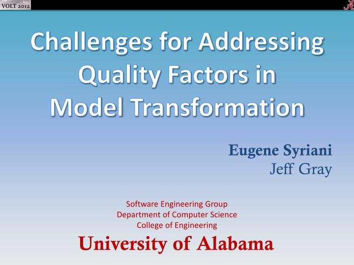 Challenges for addressing quality factors in model transformation