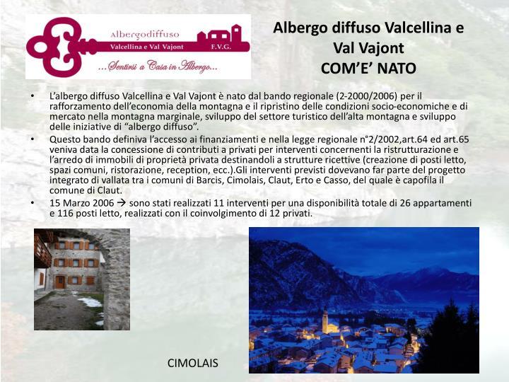 Albergo diffuso Valcellina e  Val Vajont
