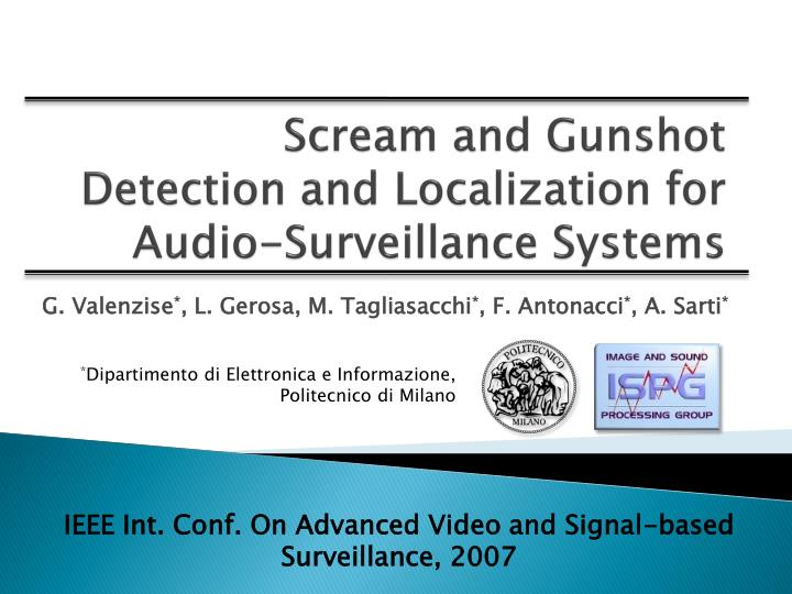 Scream and gunshot detection and localization for audio surveillance systems