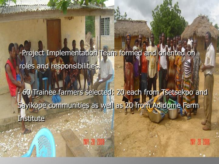 -Project Implementation Team formed and oriented on roles and responsibilities.