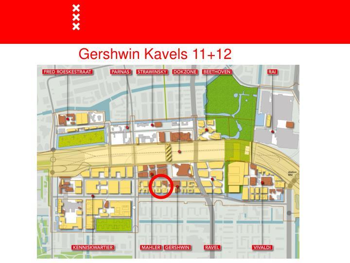 Gershwin Kavels 11+12
