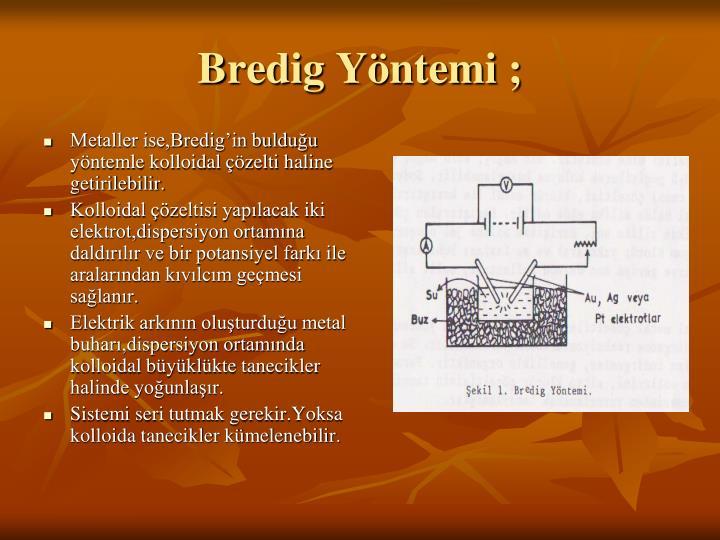 Bredig Yntemi ;
