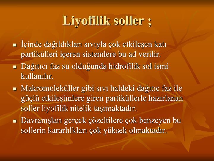 Liyofilik soller ;