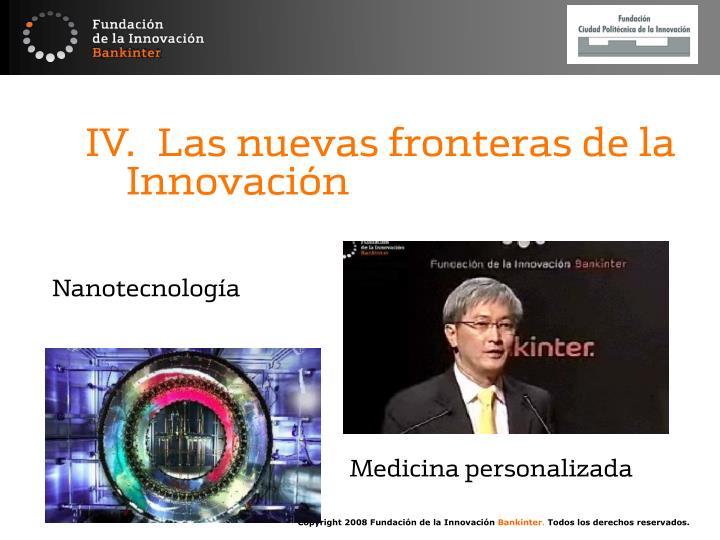 IV. Las nuevas fronteras de la Innovación