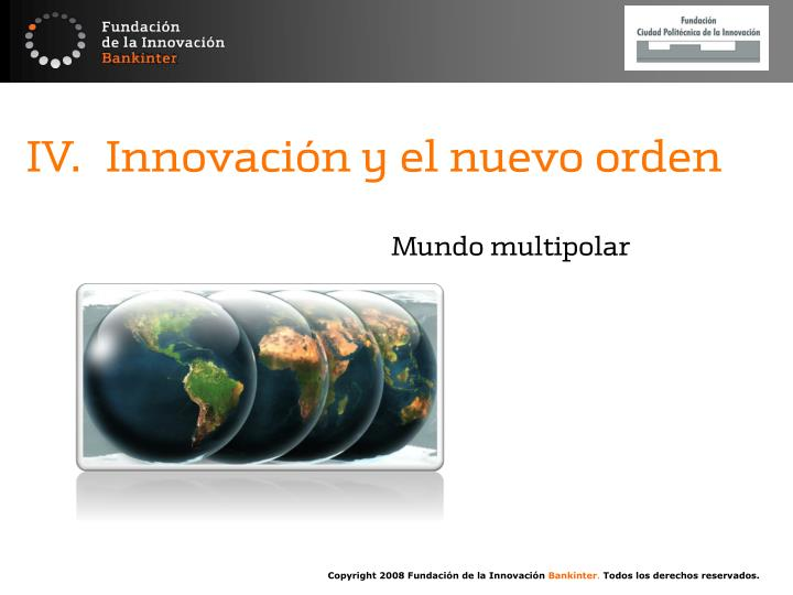 IV. Innovación y el nuevo orden