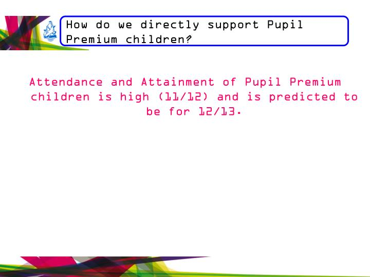 How do we directly support Pupil Premium children?