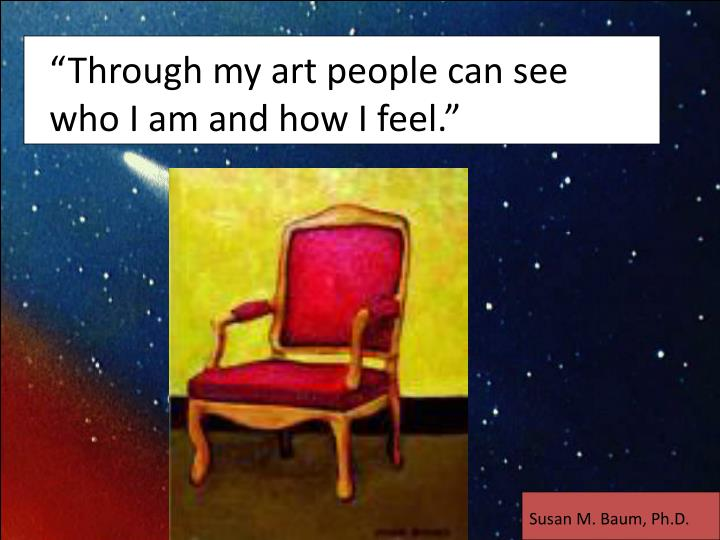 """Through my art people can see who I am and how I feel."""