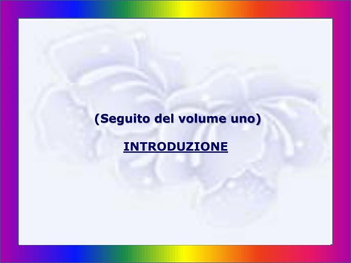 (Seguito del volume uno)
