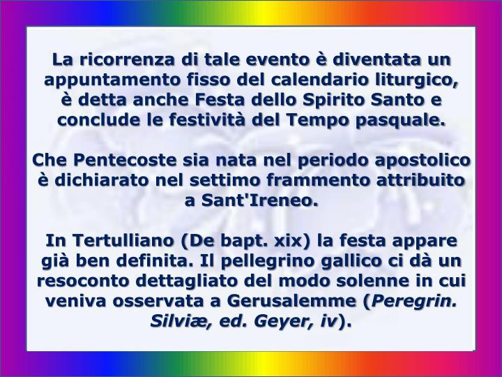 La ricorrenza di tale evento è diventata un appuntamento fisso del calendario liturgico,
