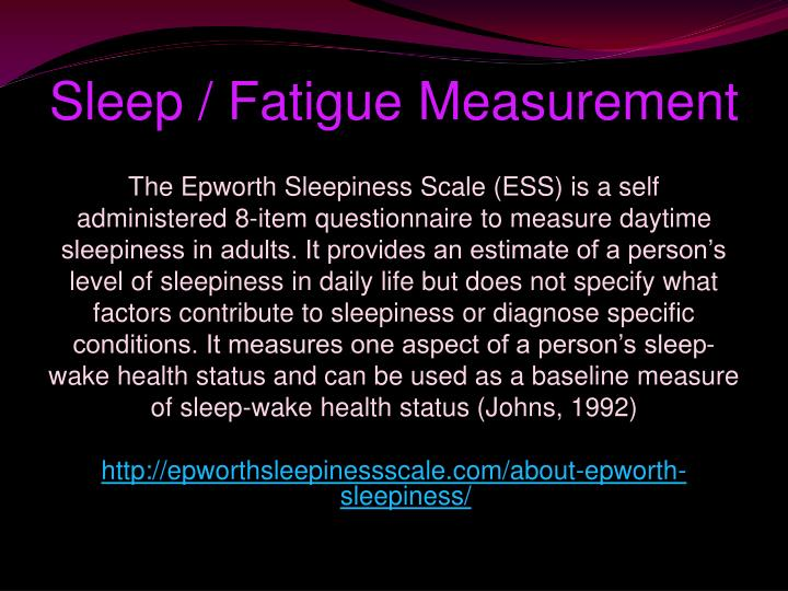 Sleep / Fatigue Measurement
