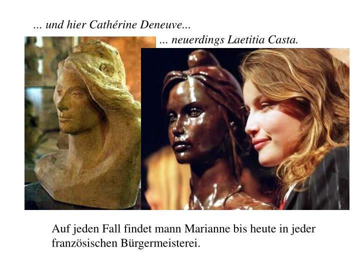 ... und hier Cathérine Deneuve...