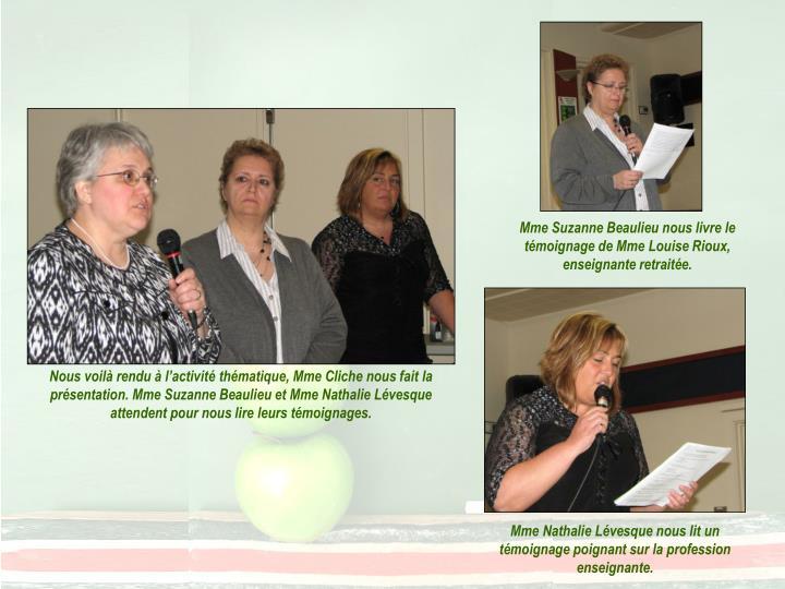 Mme Suzanne Beaulieu nous livre le témoignage de Mme Louise Rioux, enseignante retraitée.