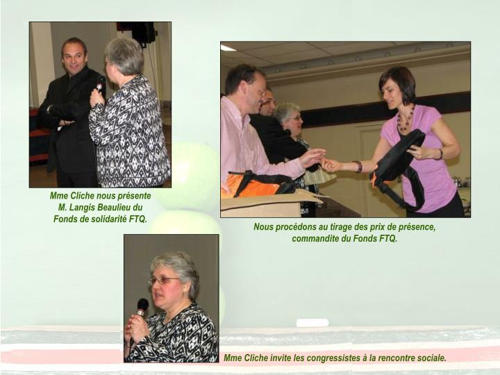 Mme Cliche nous présente M. Langis Beaulieu du Fonds de solidarité FTQ.