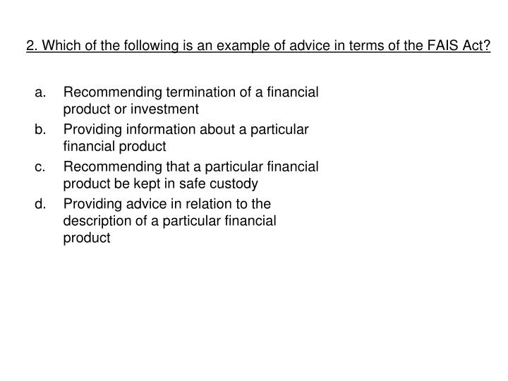2. Which of the following is an example of advice in terms of the FAIS Act?