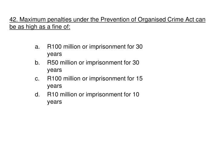 42. Maximum penalties under the Prevention of