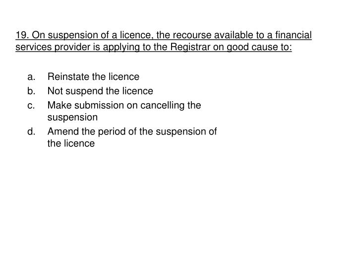 19. On suspension of a