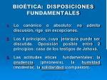 bio tica disposiciones fundamentales