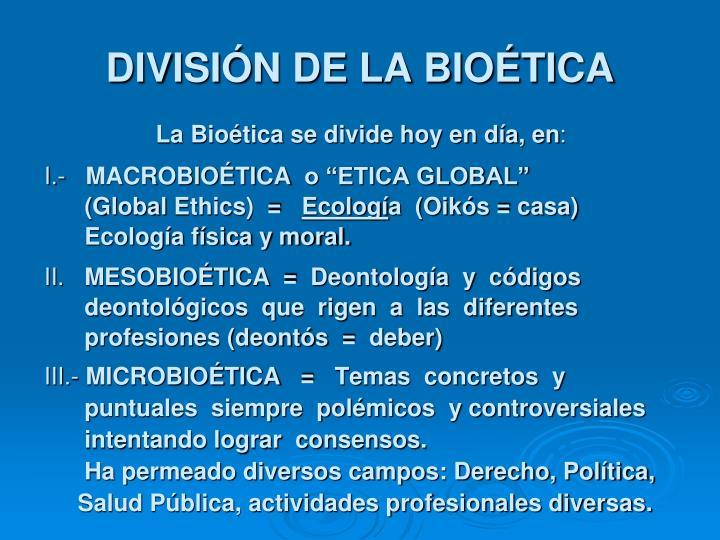 DIVISIÓN DE LA BIOÉTICA
