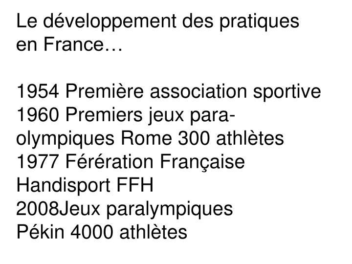 Le développement des pratiques en France…