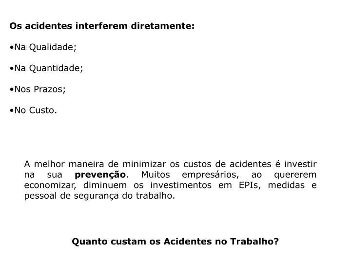 Os acidentes interferem diretamente: