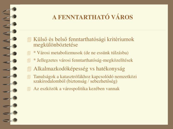 A FENNTARTHATÓ VÁROS