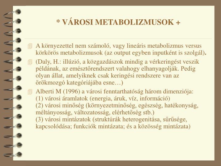 * VÁROSI METABOLIZMUSOK +