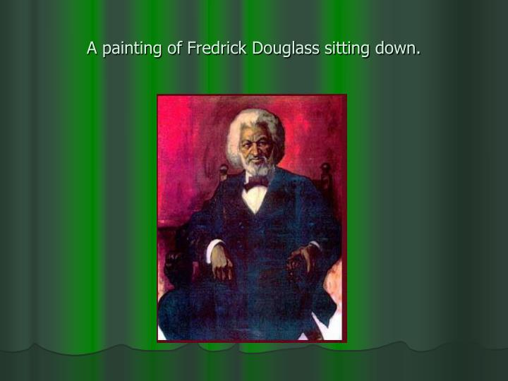 A painting of fredrick douglass sitting down