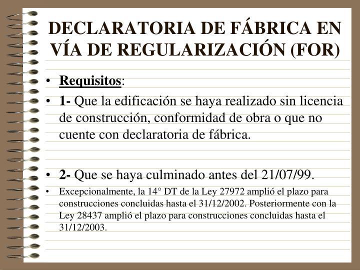DECLARATORIA DE FÁBRICA EN VÍA DE REGULARIZACIÓN (FOR)
