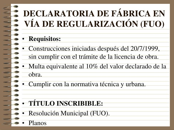 DECLARATORIA DE FÁBRICA EN VÍA DE REGULARIZACIÓN (FUO)