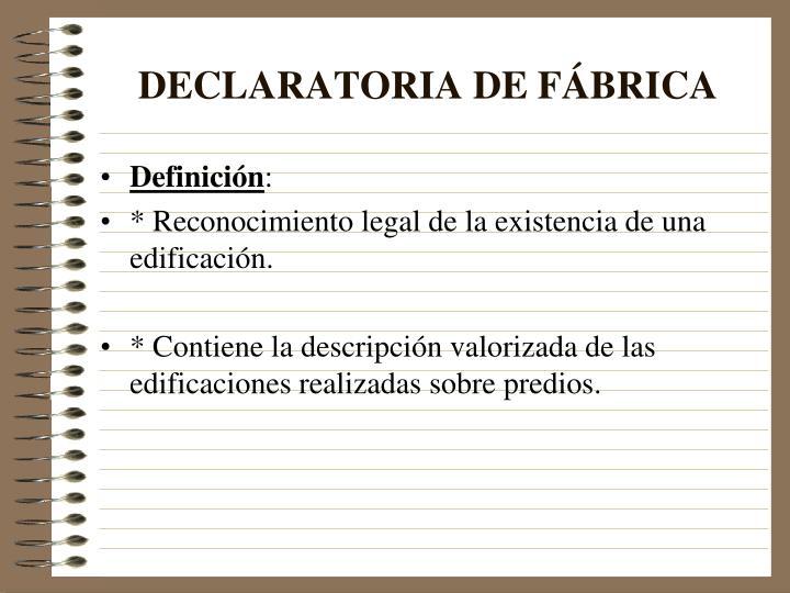 DECLARATORIA DE FÁBRICA