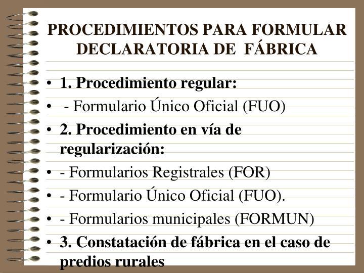 PROCEDIMIENTOS PARA FORMULAR DECLARATORIA DE  FÁBRICA