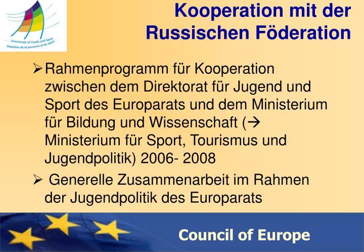 Kooperation mit der Russischen Föderation