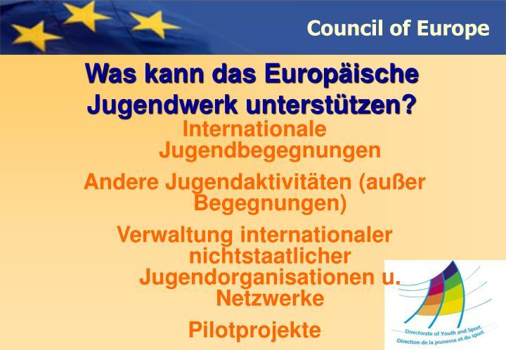 Was kann das Europäische Jugendwerk unterstützen?