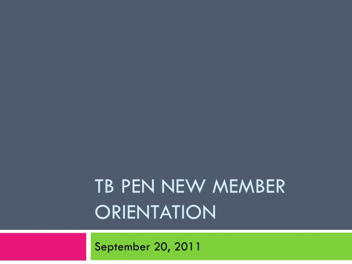 Tb pen new member orientation