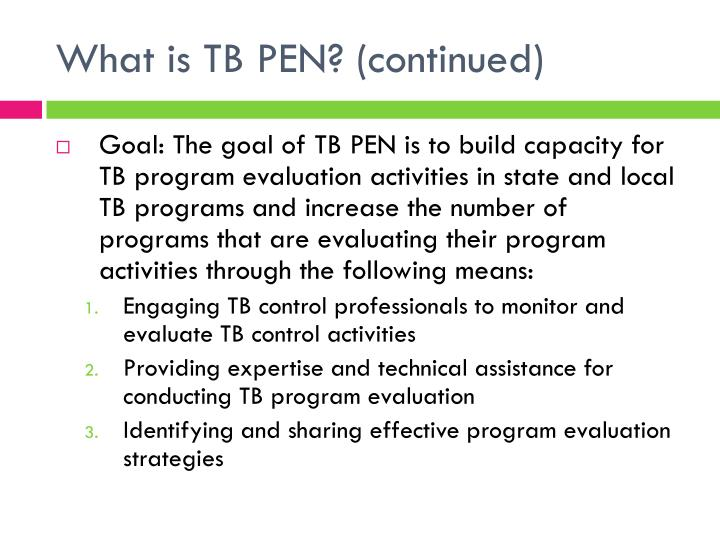 What is tb pen continued