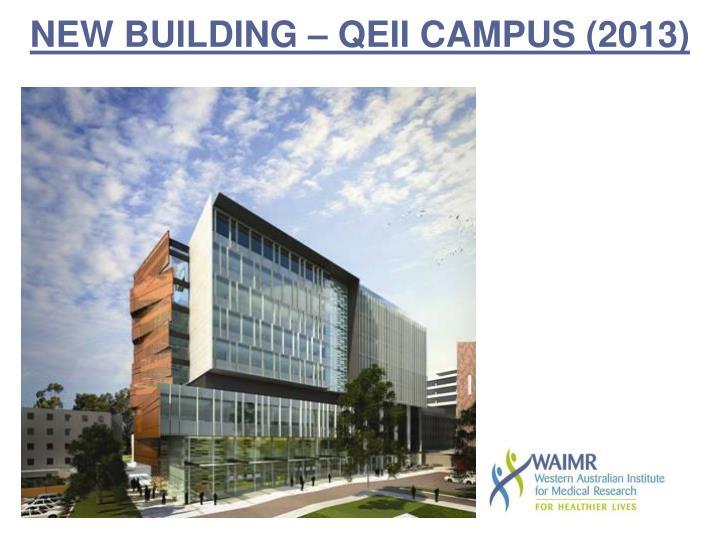 NEW BUILDING – QEII CAMPUS (2013)