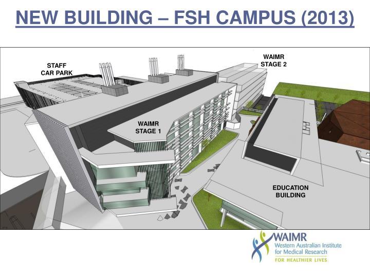 NEW BUILDING – FSH CAMPUS (2013)