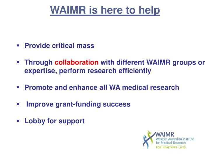 WAIMR is here to help