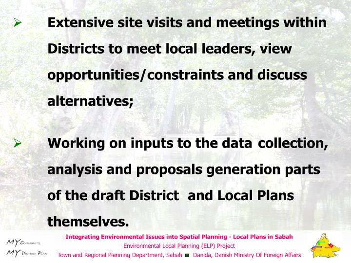 Extensive site visits and meetings within Districts to meet local leaders, view opportunities/constraints and discuss alternatives;