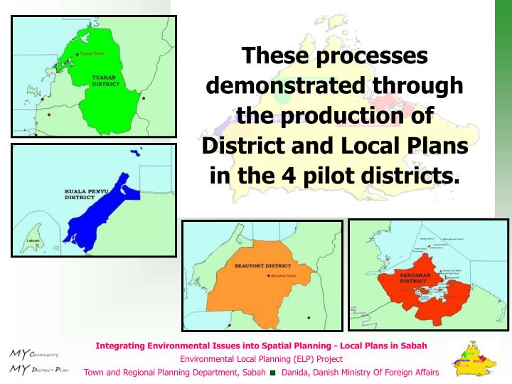 These processes demonstrated through the production of District and Local Plans in the 4 pilot districts.