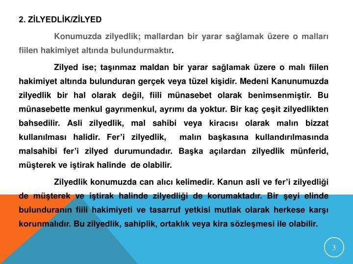 2. ZİLYEDLİK/ZİLYED