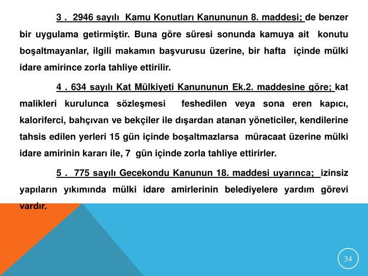 3 .  2946 sayılı  Kamu Konutları Kanununun 8. maddesi;