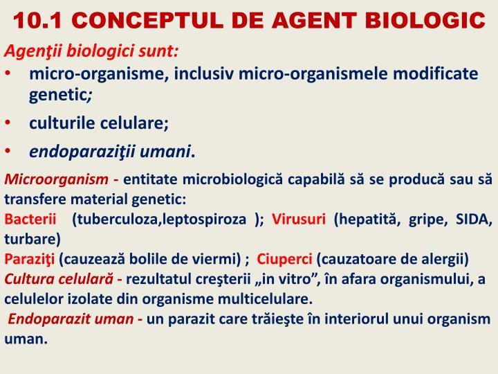 Agenţii biologici sunt: