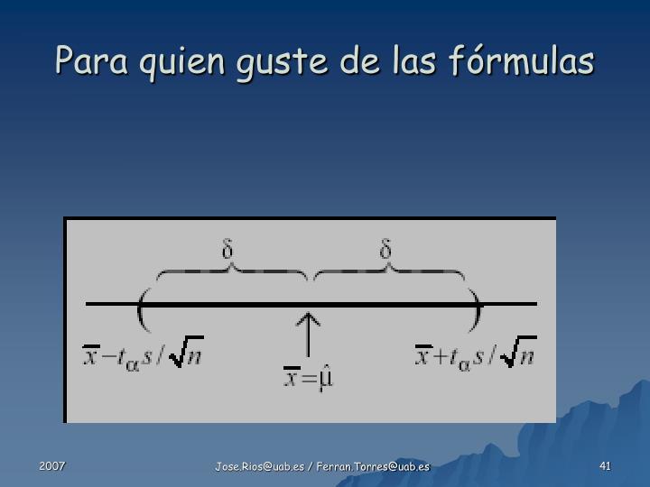 Para quien guste de las fórmulas