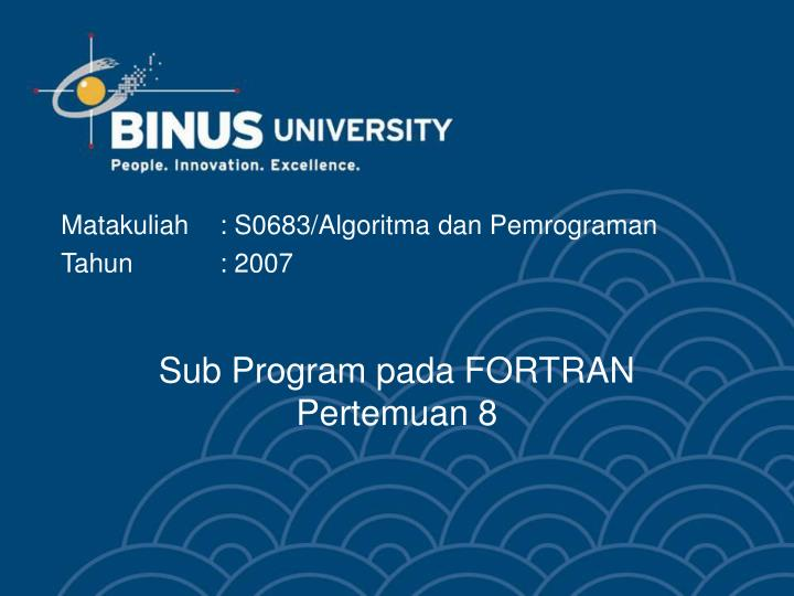 Sub program pada fortran pertemuan 8