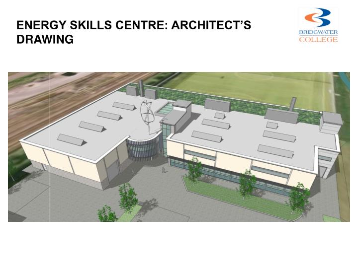 ENERGY SKILLS CENTRE: ARCHITECT'S DRAWING