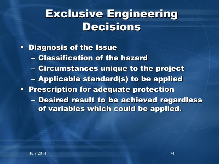 Exclusive Engineering Decisions