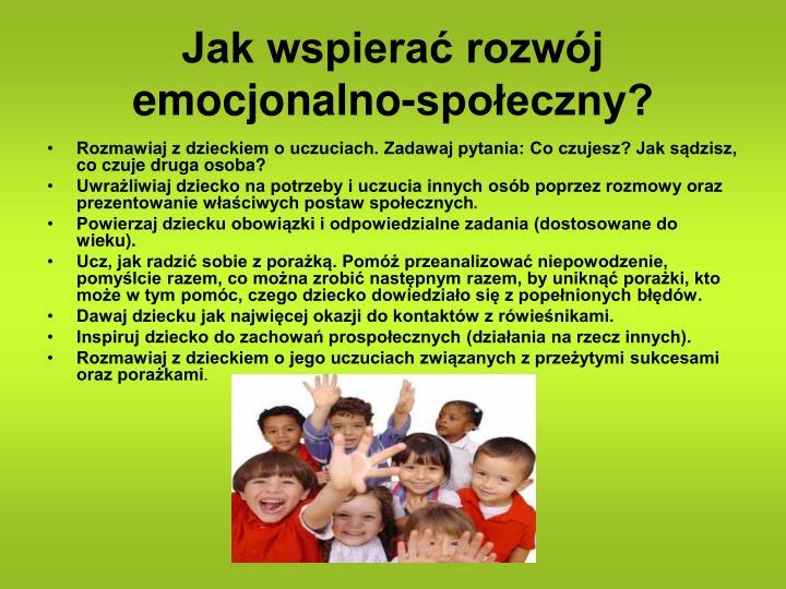 Jak wspierać rozwój emocjonalno-społeczny?